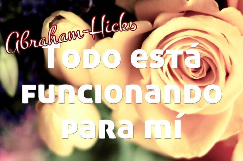 Todo está funcionando para mi ~ Abraham-Hicks en español