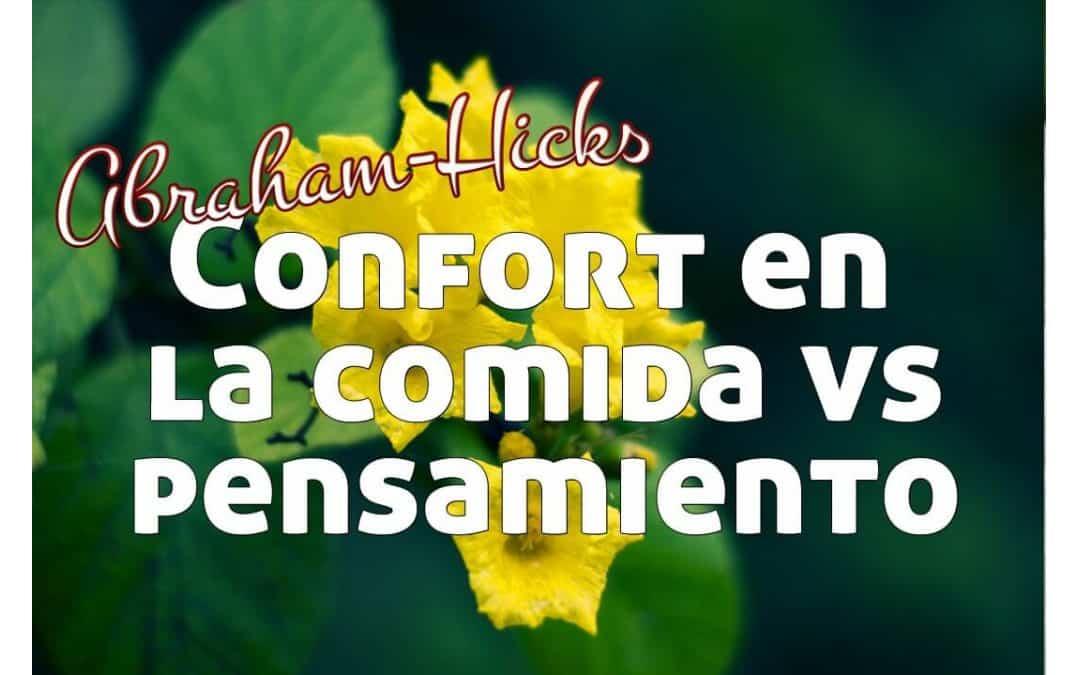 Confort en la comida, confort en el pensamiento ~ Abraham-Hicks