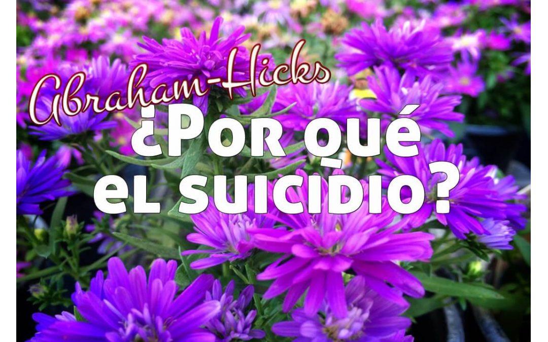 ¿Por qué sucede el suicidio? ~ Abraham-Hicks en español