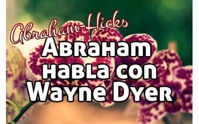 Abraham, Wayne Dyer, Juan de Dios y la curación
