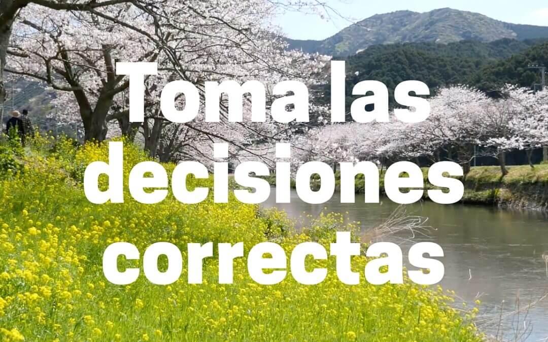 Toma las decisiones correctas