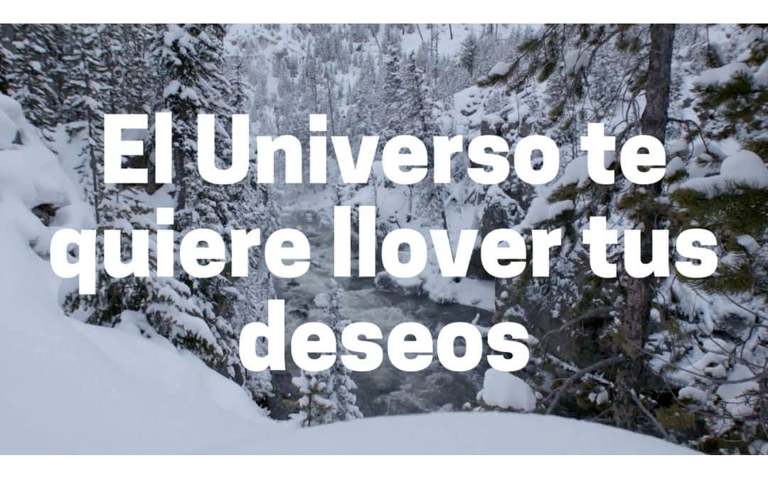El Universo te quiere llover tus deseos