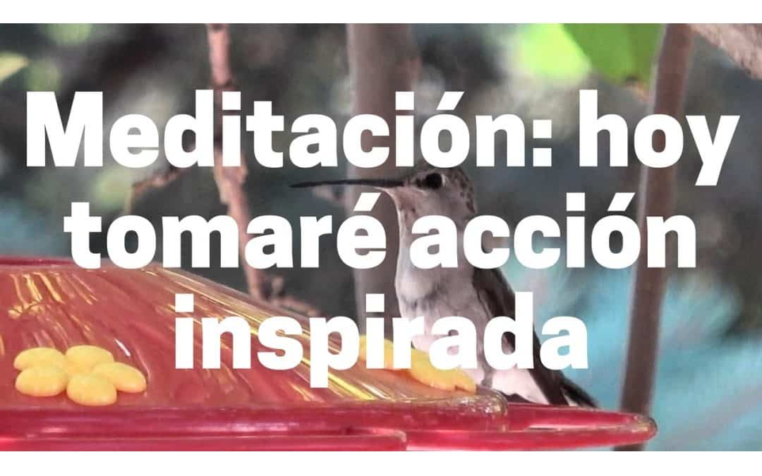 Meditación Hoy tomaré acción inspirada