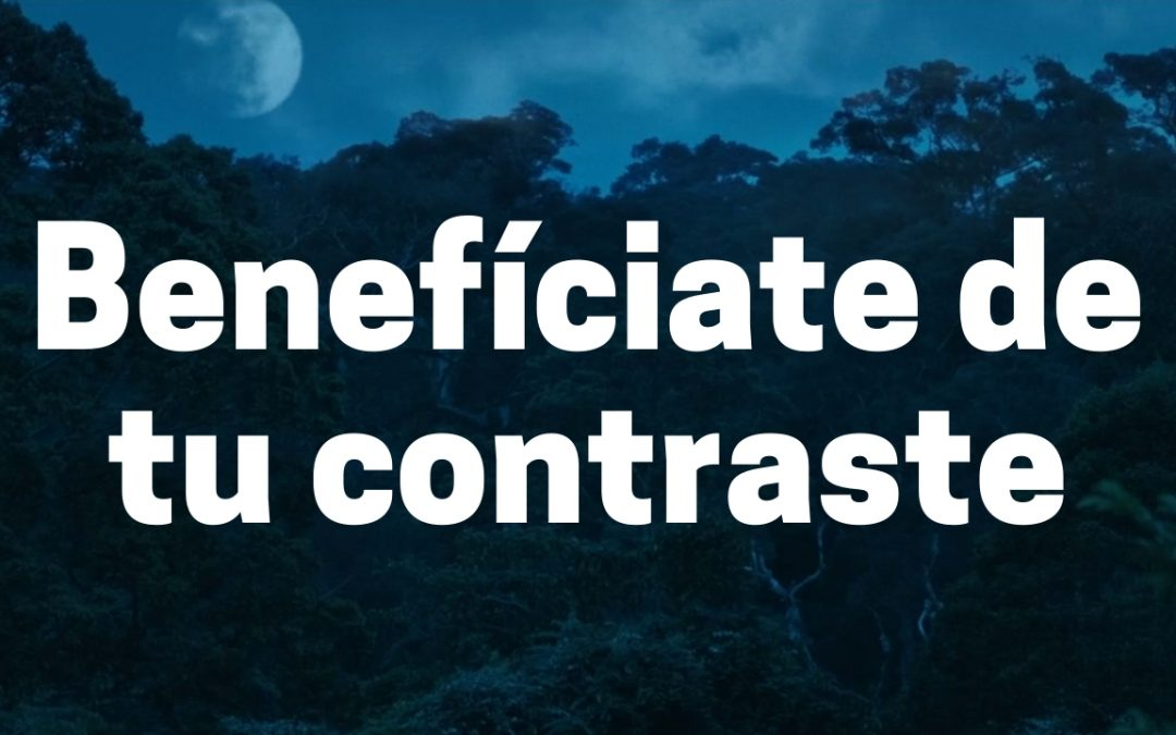 Benefíciate de tu contraste