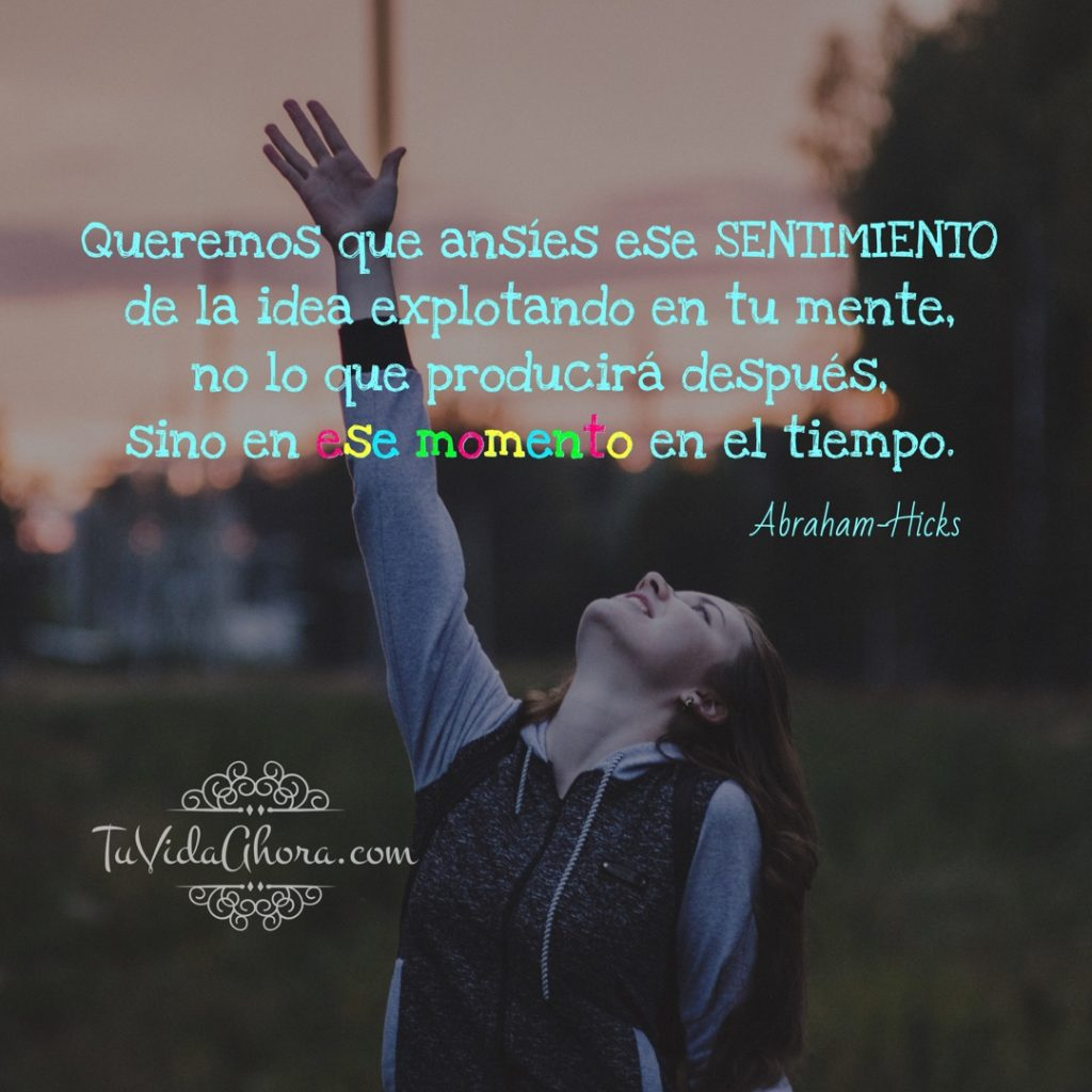 abraham hicks sentimiento de la idea