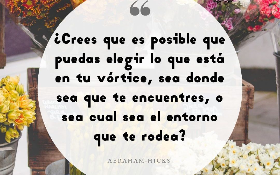 ¿Crees que te sea posible elegir?