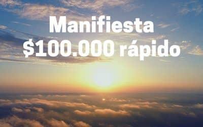 Manifiesta $100.000 rápido