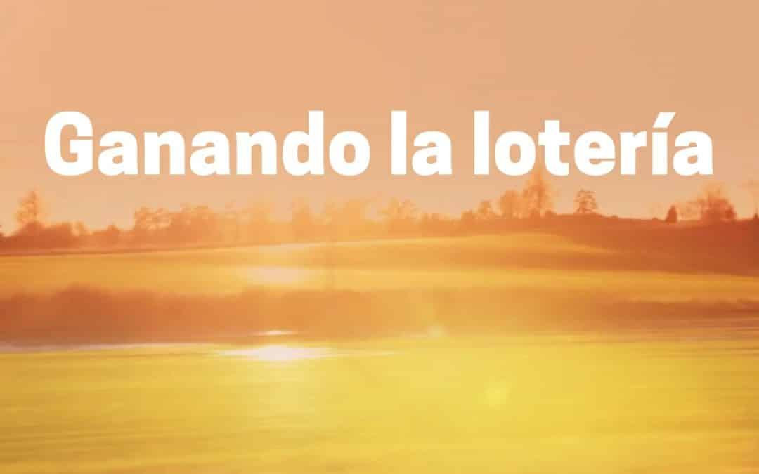 Ganando la lotería