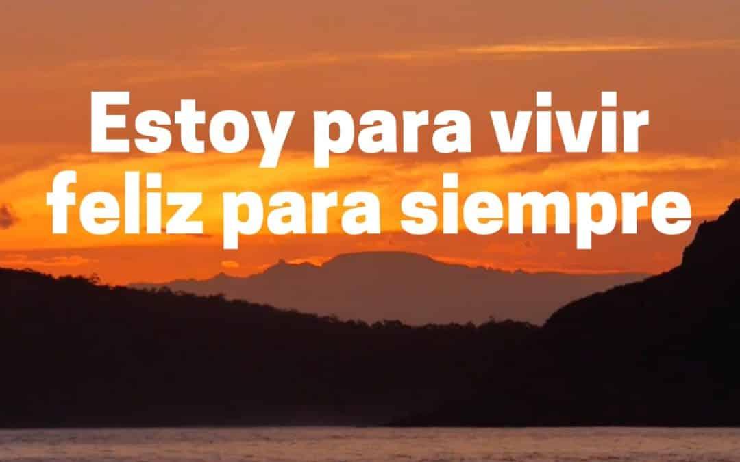 Estoy para vivir feliz para siempre