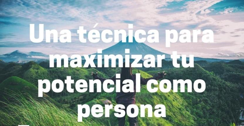 Una técnica para maximizar tu potencial como persona