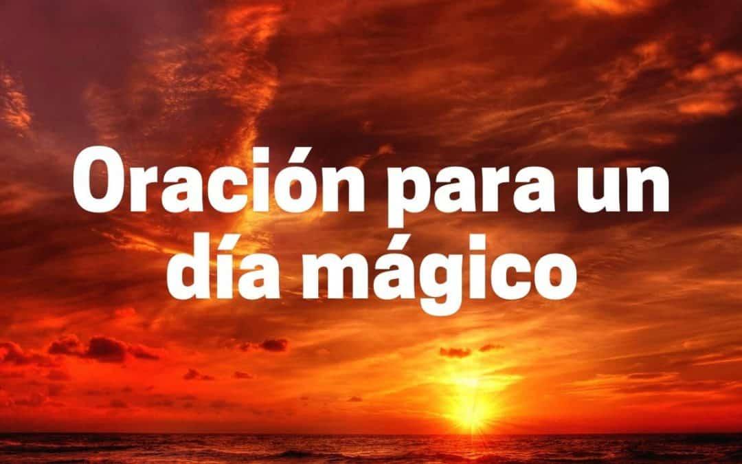 Oración para un día mágico