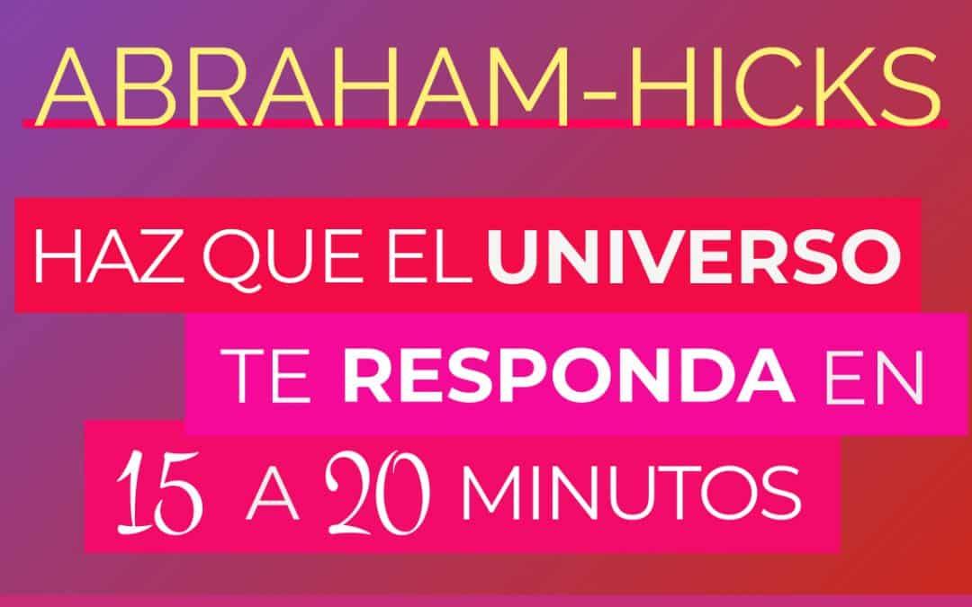 Haz que el Universo te responda en 15 a 20 minutos